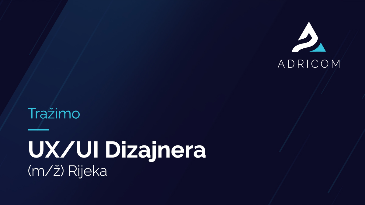 Širimo Adricom tim - tražimo UX/UI dizajnera (m/ž)